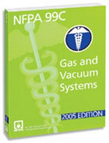 NFPA 99C: Standard on Gas and Vacuum Systems, 2005 Edition
