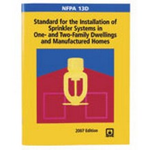 NFPA 13D - Standard for the Installation of Sprinkler Systems in One- and Two-Family Dwellings and Manufactured Homes, 2007 Edition