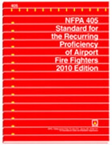 NFPA 405 - Standard for the Recurring Proficiency of Airport Fire Fighters, 2010 Edition