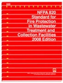 NFPA 820 - Standard for Fire Protection in Wastewater Treatment and Collection Facilities, 2008 Edition