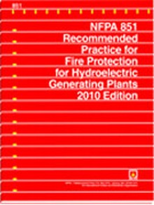 NFPA 851: Recommended Practice for Fire Protection for Hydroelectric Generating Plants, 2010