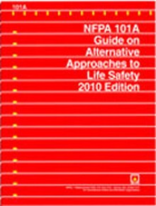 NFPA 101A - Guide on Alternative Approaches to Life Safety, 2010 Edition
