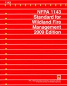 NFPA 1143 - Standard for Wildland Fire Management, 2009 Edition