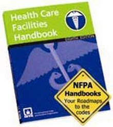 NFPA 99: Health Care Facilities Handbook, 2005 Edition