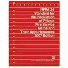 NFPA 24 - Installation of Private Fire Service Mains and Their Appurtenances, 2007 Edition