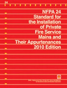 NFPA 24 - Standard for the Installation of Private Fire Service Mains and Their Appurtenances, 2010 Edition