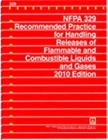 NFPA 329 - Recommended Practice for Handling Releases of Flammable and Combustible Liquids and Gases, 2010 Edition