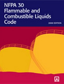 NFPA 30 Flammable and Combustible Liquids Code, 2008 Edition