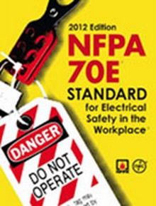 NFPA 70E: Standard for Electrical Safety in the Workplace, 2012 Edition