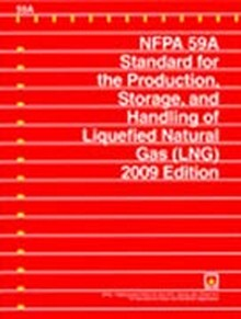 NFPA 59A - Standard for the Production, Storage, and Handling of Liquefied Natural Gas (LNG), 2009 Edition