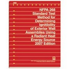 NFPA 268 - Standard Test Method for Determining Ignitability of Exterior Wall Assemblies Using a Radiant Heat Energy Source, 2007 Edition