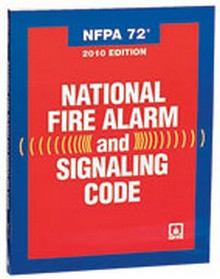 NFPA 72 - National Fire Alarm and Signaling Code, 2010 Edition
