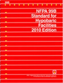 NFPA 99B - Standard for Hypobaric Facilities, 2010 Edition