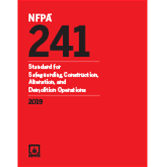 NFPA 241, Standard for Safeguarding Construction, Alteration, and Demolition Operations 2019 Edition