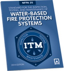 NFPA 25, Standard for the Inspection, Testing, and Maintenance of Water-Based Fire Protection Systems 2014 Edition