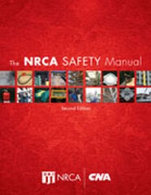 The NRCA Safety Manual, 2nd Edition