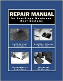 Repair Manual for Low-slope Membrane Roof Systems
