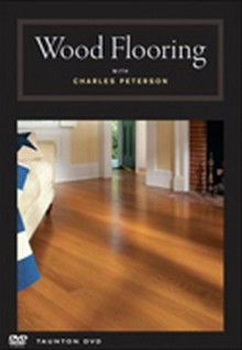 Wood Flooring with Charles Peterson DVD