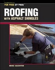 Roofing with Asphalt Shingles - For Pros by Pros
