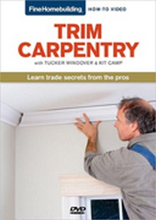 Fine Homebuilding How-To DVD: Trim Carpentry
