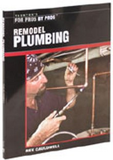 Taunton's For Pros By Pros - Remodel Plumbing