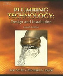 Plumbing Technology: Design and Installation, 4th Edition