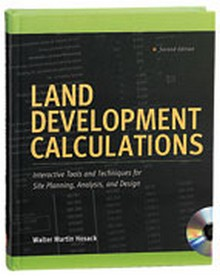 Land Development Calculations Interactive Tools and Techniques for Site Planning, Analysis, and Design, 2nd Edition