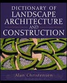Dictionary Of Landscape Architecture And Construction | Construction Book Express