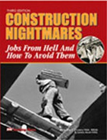 Construction Nightmares: Jobs from Hell and How to Avoid Them, 3rd Edition