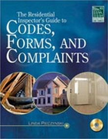 Residential Inspector's Guide to Codes, Forms, & Complaints