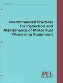 PEI RP500 - Recommended Practices for Inspection and Maintenance of Motor Fuel Dispensing Equipment, 2005