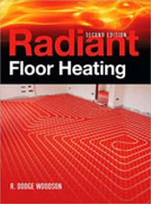 Radiant Floor Heating, 2nd Edition