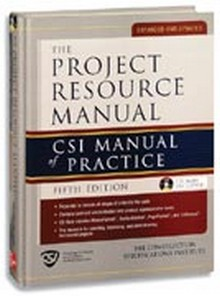 The Project Resource Manual (PRM) - CSI Manual of Practice, 2005