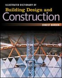 Illustrated Dictionary of Building Design and Construction