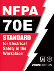 NFPA 70E - Electrical Safety Requirements for Employee Workplaces, 2009 Edition