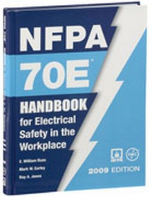 NFPA 70E - Handbook for Electrical Safety in the Workplace, 2009 Edition