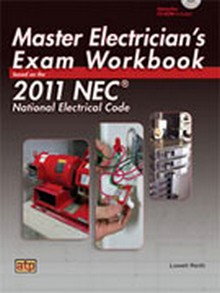 Master Electrician's Exam Workbook Based on the 2011 NEC