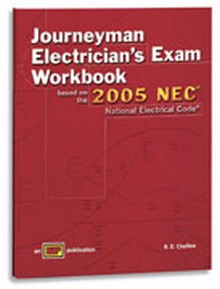 Journeyman Electrician's Exam Workbook Based on the 2005 NEC