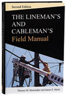 Lineman and Cablemans Field Manual, 2nd Edition