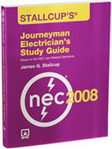 Stallcup's Journeyman Electrician's Study Guide, 2008 Edition