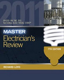 Master Electrician's Review: Based on the National Electrical Code 2011, 7th Edition
