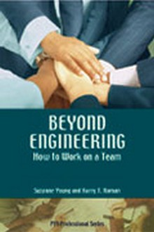 Beyond Engineering: How to Work on a Team
