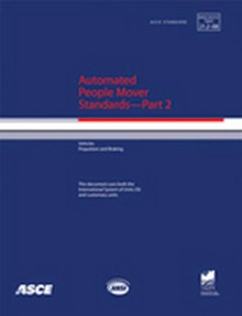 ASCE 21.2-08 Automated People Mover Standards, Part 2