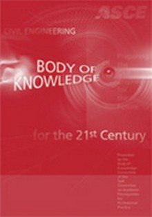 Civil Engineering Body of Knowledge for the 21st Century, 2nd Edition