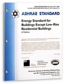 ASHRAE Standard 90.1-2004 Energy Standard for Buildings Except Low-Rise Residential Buildings, IP Edition