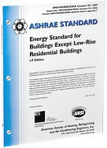 ASHRAE Standard 90.1 - 2007 - Energy Standard for Buildings Except Low-Rise Residential Buildings, IP Edition (ANSI Approved, IESNA Co-sponsored)