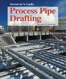 Process Pipe Drafting - Instructor's Guide