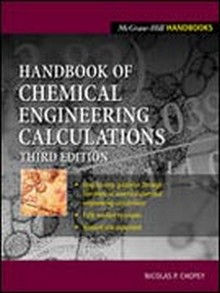 Handbook of Chemical Engineering Calculations, 3rd Edition