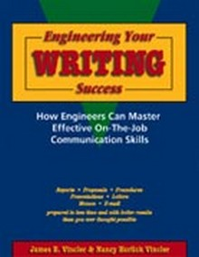 Engineering Your Writing Success: How Engineers Can Master Effective On-The-Job Communication Skills