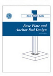 AISC Design Guide 1: Base Plate and Anchor Rod Design, 2006 Edition